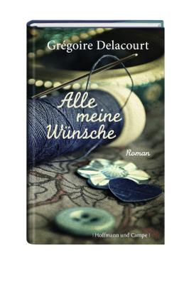 Buchcover Alle meine W�nsche, Rechte beim Hoffmann und Campe Verlag